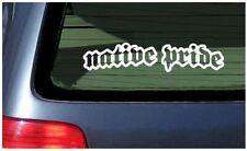 Native Pride Sticker Vinyl Decal Car Window Fun Indian tribe indigenous