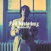 WESTERBERG,PAUL ( GRANDPABOY )-EVENTUALLY (MOD)  CD NEW