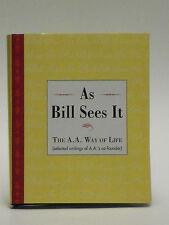 BILL  WILSON -  AS BILL SEES IT - SELECTIVE WRITINGS OF BILL W.