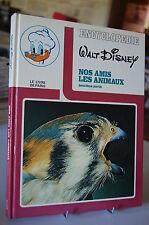 NOS AMIS LES ANIMAUX 2e partie encyclopédie Walt Disney