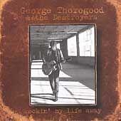 Rockin' My Life Away by George Thorogood /George Thorogood & the Destroyers