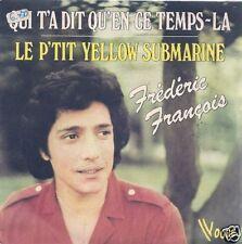 45T-FREDERIC FRANCOIS-QUI T'AS DIT QU'EN CE TEMPS LA-80