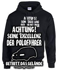 SEINE EXZELLENZ POLOFAHRER Polo 3 6N 2 Gti SWEATSHIRT Tuning Treffen vw SATIRE