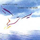 CD ALBUM - Chris de Burgh - Spark to a Flame (The Very Best of