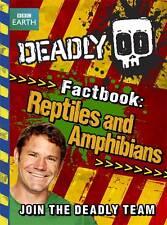 DEADLY FACTBOOK REPTILES & AMPHIBIANS B3,  Steve Backshall (Deadly Series) New