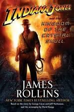 INDIANA JONES & THE KINGDOM OF THE CRYSTAL SKULL - James Rollins (HC, Free Post)