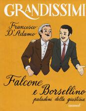 Falcone e Borsellino, paladini della giustizia - D'adamo Francesco
