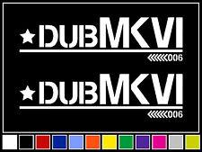 Dub MKVI Decal Sticker Vinyl Mark 6 VW JDM Stance Euro Racing Drift