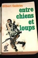 ENTRE CHIENS ET LOUPS-GILBERT CESBRON-LE LIVRE DE POCHE
