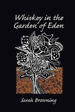 Whiskey in the Garden of Eden (Paperback or Softback)