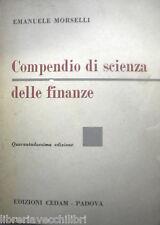 COMPENDIO DI SCIENZA DELLE FINANZE Emanuele Morselli CEDAM 1970 Economia Corso