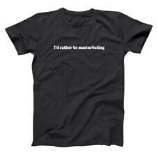 I'd Rather Be Masturbating  Funny Humor Party Rude Black Basic Men's T-Shirt