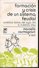 Marcello Carmagnani Formacion Y Crisis De Un Sistema Feudal America Latina
