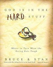 God Is in the Hard Stuff Bickel, Bruce, Jantz, Stan Hardcover