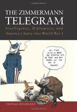 The Zimmermann Telegram: Intelligence, Diplomacy, and America's Entry into World