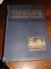 Guides bleu Europe Vosges Alsace Lorraine année 1928