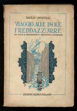 MONELLI PAOLO VIAGGIO ALLE ISOLE FREDDAZZURRE DA OSLO AD HAMMERFEST ALPES 1926