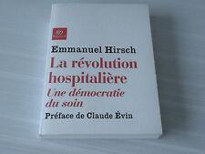 La Révolution Hospitalière, une Démocratie du Soin - E. Hirsch (Envoi Signé)