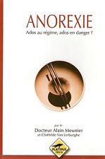 ANOREXIE / ADOS AU REGIME, ADOS EN DANGER ? / DOCTEUR ALAIN MEUNIER