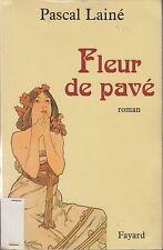 FLEUR DE PAVE / PASCAL LAINE / FAYARD