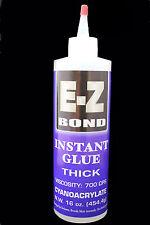 E-Z BOND SUPER GLUE (Cyanoacrylate)  THICK 16 OZ 700 cps