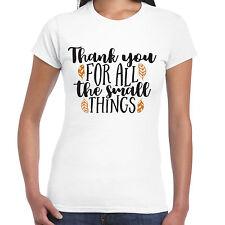 Thank You For All The Pequeño cosas Camiseta de mujer - Valentín Regalo