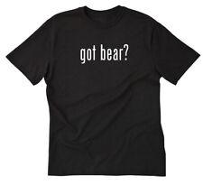 Got Bear? T-shirt Tee Shirt S M L XL 2XL 3XL 4XL 5XL Sports Bears Mascot Gay