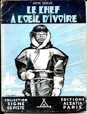 SIGNE DE PISTE LE CHEF A L'OEIL D'IVOIRE - Aimé Roche 1945 - Joubert  - SCOUTS c