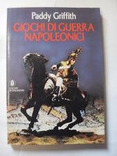 GRIFFITH P.  GIOCHI DI GUERRA NAPOLEONICI  ED.OSCAR MONDADORI 1°ED.1983