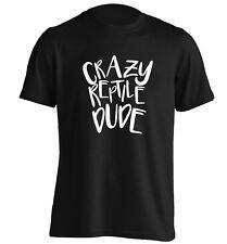 Crazy reptile dude t-shirt animal pet lizard funny gift slogan zoo tumblr 2227
