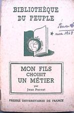 MON FILS CHOISIT UN METIER Jean Perret Universitaires De France Tecnica Scienza