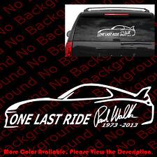 LARGE - ONE LAST RIDE FOR RIP Paul Walker Car Window Vinyl Decal Sticker PW003