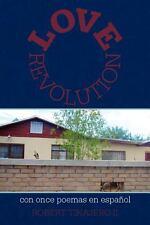 Love Revolution : Con Once Poemas en EspañOl by Robert Tinajero (2011,...