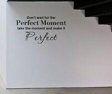 Non aspettare il momento perfetto Wall Art Sticker Ispiratore Citazione