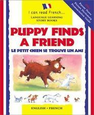 Puppy Finds a Friend: Le Petit Chien Se Trouve Un Ami (I Can Read French) (Engl