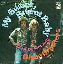 "OLSEN BROTHERS - My sweet, sweet baby - 7"" S7262"