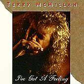 TERRY MCMILLAN - I've Got a Feeling - CD ** Brand New **