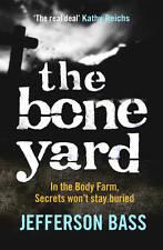 The Bone Yard: A Body Farm Thriller by Jefferson Bass (Paperback) Book