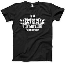 Soy un electricista? le permite asumir nunca estoy equivocado! Camiseta para hombre
