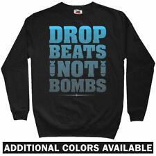Drop Beats Not Bombs Sweatshirt - DJ Producer Music Rap EDM Crewneck - Men S-3XL