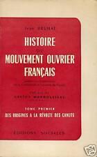 HISTOIRE DU MOUVEMENT OUVRIER FRANÇAIS T.1 DE J. BRUHAT
