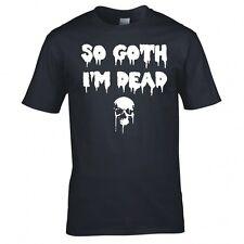 """""""así que Goth, estoy muerta"""" Camiseta Nuevo"""