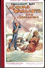 A Coeurs Vaillants Rien D'Impossible * 1934 * Edition Originale  Commandant Else