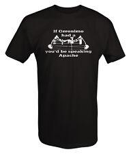 Tshirt -If Geronimo had a Crossbow Speaking Apache