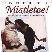 Under the Mistletoe! by Kensington Theatre Ensemble (CD, Nov-1999, BCI Music)
