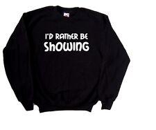 I'd Rather Be Showing Sweatshirt