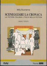 Buonanno SCENEGGIARE LA CRONACA La fiction italiana libro Televisione