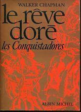 LE REVE DORE DES CONQUISTADORES.TRESORS DE L'ELDORADO