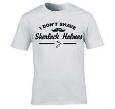 "SHERLOCK HOLMES ""I DONT SHAVE FOR SHERLOCK"" T SHIRT NEW"