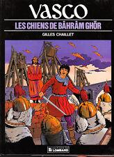 Vasco n°10. Les chiens de Bahram Ghor. CHAILLET 1991